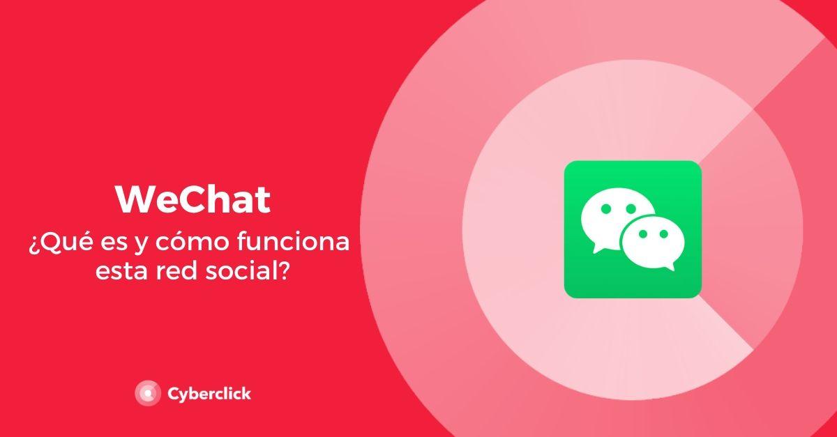WeChat: qué es y cómo funciona esta red social